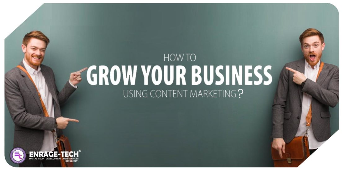 How to grow your business using content marketing?